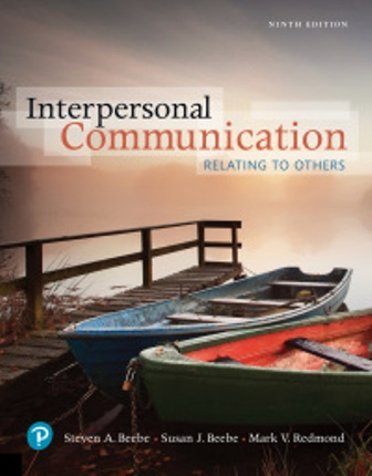 Test Bank for Interpersonal Communication: Relating to Others 9th Edition Steven A. Beebe, Susan J. Beebe, Mark V. Redmond, ISBN-10: 0134875826, ISBN-13: 9780134875828, ISBN-10: 0134890361, ISBN-13: 9780134890364