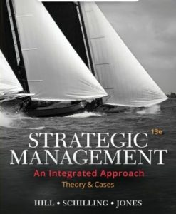 Test Bank for Strategic Management: Theory and Cases: An Integrated Approach, 13th Edition, Charles W. L. Hill, ISBN-10: 0357033841, ISBN-13: 9780357033845
