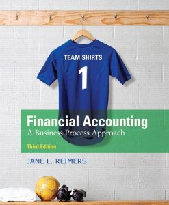 Solution Manual for Financial Accounting: A Business Process Approach, 3/E 3rd Edition Jane L. Reimers