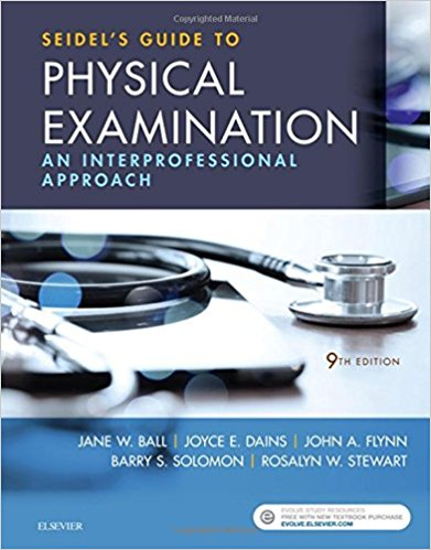 Test Bank for Seidels Guide to Physical Examination, 9th Edition, By Ball, ISBN10: 0323481957, ISBN13: 9780323481953