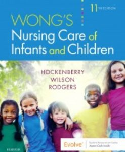 Test Bank for Wong's Nursing Care of Infants and Children, 11th Edition, Marilyn J. Hockenberry, David Wilson, ISBN-10: 032354939X, ISBN-13: 9780323549394