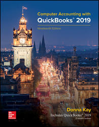 Solution Manual for Computer Accounting with QuickBooks 2019, 19th Edition, Donna Kay, ISBN10: 1259741109, ISBN13: 9781259741104