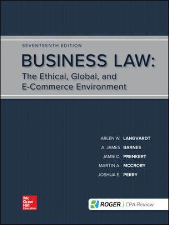 Solution Manual for Business Law, 17th Edition, Arlen Langvardt, A. James Barnes, Jamie Darin Prenkert, Martin A. McCrory, Joshua Perry, L. Thomas Bowers, Jane Mallor, ISBN10: 1259917118, ISBN13: 9781259917110