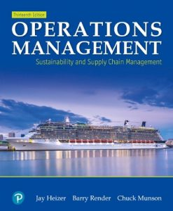 Test Bank for Operations Management: Sustainability and Supply Chain Management, 13th Edition, Jay Heizer, Barry Render, Chuck Munson, ISBN-10: 0135225892, ISBN-13: 9780135225899