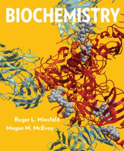 Test Bank for Biochemistry, 1st Edition, Roger L Miesfeld, Megan M McEvoy, ISBN: 9780393630879