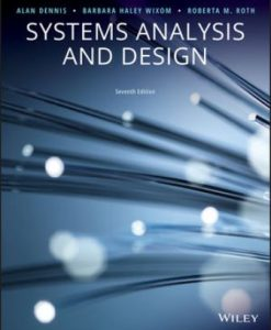 Solution Manual for Systems Analysis and Design, 7th Edition, Alan Dennis, ISBN: 1119496489, ISBN: 9781119496489