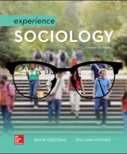 Test Bank for Experience Sociology, 4th Edition, David Croteau, ISBN10: 1259702731, ISBN13: 9781259702730