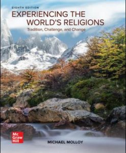 Solution Manual for Experiencing the World's Religions, 8th Edition, Michael Molloy, ISBN10: 1260813762, ISBN13: 9781260813760