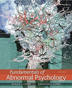Test Bank for Fundamentals of Abnormal Psychology, 9th Edition, Ronald J. Comer, Jonathan S. Comer, ISBN-10: 1319126693, ISBN-13: 9781319126698