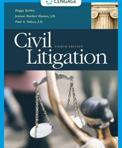 Test Bank for Civil Litigation, 8th Edition, Peggy Kerley, Joanne Banker Hames, Paul Sukys, ISBN-10: 1337798835, ISBN-13: 9781337798839