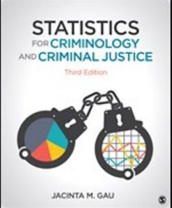 Solution Manual for Statistics for Criminology and Criminal Justice, 3rd Edition, Jacinta M. Gau, ISBN: 9781506391786