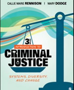 Test Bank for Introduction to Criminal Justice Systems, Diversity, and Change, 3rd Edition, Callie Marie Rennison, Mary Dodge, ISBN: 9781544330723