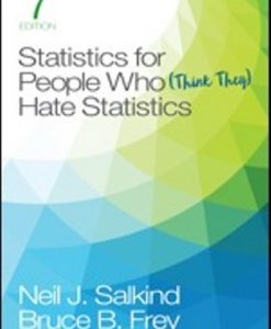 Solution Manual for Statistics for People Who (Think They) Hate Statistics, 7th Edition, Neil J. Salkind, ISBN: 9781544381855