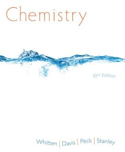 Solution Manual for Chemistry 10th edition by Kenneth W. Whitten, Larry Peck, Raymond E. Davis and George G. Stanley