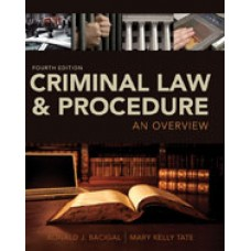 Solution Manual for Criminal Law and Procedure An Overview, 4th Edition