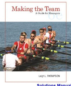 Making the Team A Guide for Managers 6th Edition Thompson Solutions Manual