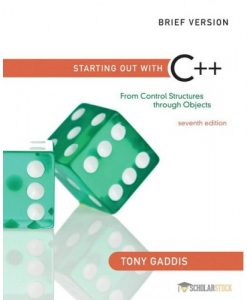 Solution Manual for Starting Out with C++: From Control Structures through Objects, Brief Edition, 7/E 7th Edition : 0132926865