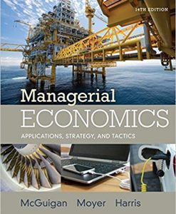 Solution Manual for Managerial Economics: Applications, Strategies and Tactics 14th Edition