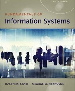 Test Bank for Fundamentals of Information Systems 9th by Stair