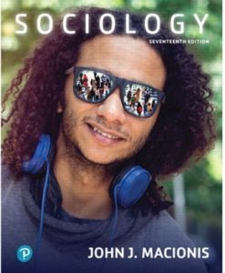 Test Bank for Sociology, 17th Edition, John J Macionis, ISBN-10: 0134642791, ISBN-13: 9780134642796