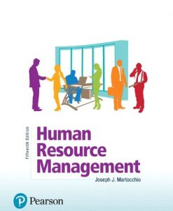 Solution Manual for Human Resource Management 15th Edition Martocchio ISBN-10: 0134739728, ISBN-13: 9780134739724 ISBN-10: 0134890426 • ISBN-13: 9780134890425