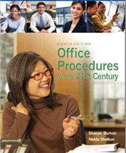 Solution Manual for Office Procedures for the 21st Century, 8th Edition, Sharon C. Burton, ISBN-10: 0135063892, ISBN-13: 9780135063897
