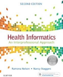 Test Bank for Health Informatics 2nd Edition Nelson, ISBN: 9780323402316 ISBN: 9780323402279, ISBN: 9780323402255