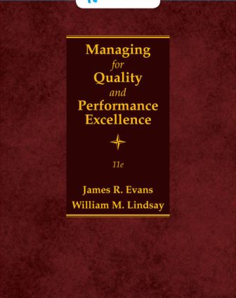 Solution Manual for Managing for Quality and Performance Excellence, 11th Edition, James Evans, William Lindsay, ISBN: 9780357118269