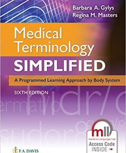Test Bank for Medical Terminology Simplified : A Programmed Learning Approach by Body System, 6th Edition, Barbara A. Gylys, Regina M. Masters, ISBN: 9780803677166, ISBN: 9780803677173, ISBN-10: 0803669720, ISBN-13: 9780803669727