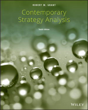 Solution Manual for Contemporary Strategy Analysis, 10th Edition, Robert M. Grant, ISBN: 1119495679, ISBN: 9781119495673