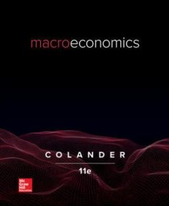 Solution Manual for Macroeconomics, 11th Edition, David Colander, ISBN10: 126050705X, ISBN13: 9781260507058