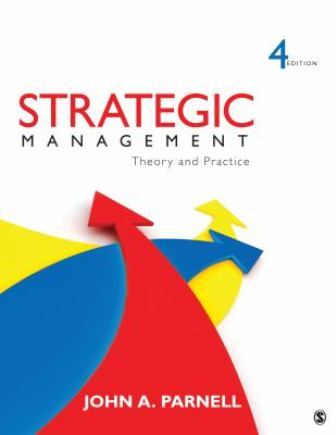 Test Bank for Strategic Management Theory and Practice, 4th Edition, John A. Parnell, ISBN: 9781452234984