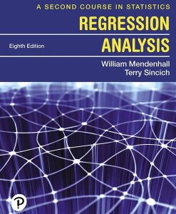 Solution Manual for A Second Course in Statistics: Regression Analysis, 8th Edition, William Mendenhall, Terry T. Sincich, ISBN-10: 013516379X, ISBN-13: 9780135163795