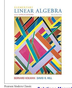 Elementary Linear Algebra with Applications 9th Edition Kolman Solutions Manual