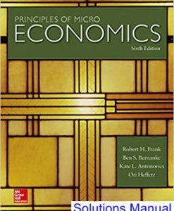 Principles of Microeconomics 6th Edition Frank Solutions Manual