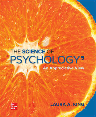 Test Bank for The Science of Psychology: An Appreciative View, 5th Edition, Laura King, ISBN10: 1260500527, ISBN13: 9781260500523