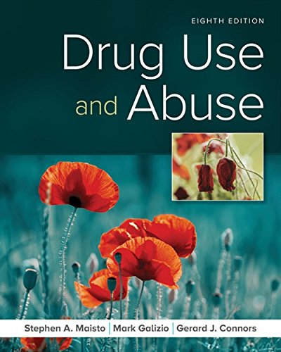 Test Bank For Drug Use and Abuse 8th Edition