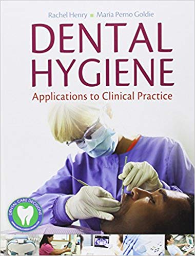 Test Bank for Dental Hygiene: Applications to Clinical Practice 1st Edition