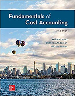 Solution Manual for Fundamentals of Cost Accounting 6th by Lanen