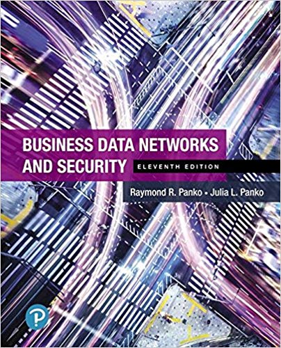 Test Bank for Business Data Networks and Security (11th Edition) 11th Edition