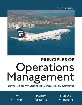 Solution Manual for Principles of Operations Management 10th Edition Heizer ISBN-10: 0134422414, ISBN-13: 9780134422411