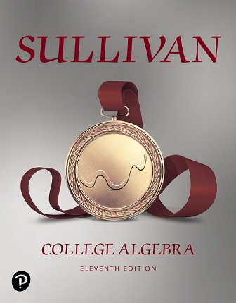 Solution Manual for College Algebra, 11th Edition, Michael Sullivan, ISBN-10: 0135240816, ISBN-13: 9780135240816, ISBN-10: 0135163048, ISBN-13: 9780135163047