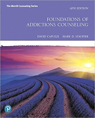 Test Bank for Foundations of Addictions Counseling, 4th Edition, David Capuzzi, Mark D. Stauffer, ISBN-10: 0135166934, ISBN-13: 9780135166932