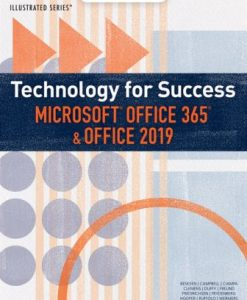 Test Bank for Technology for Success and Illustrated Series Microsoft Office 365 & Office 2019, 1st Edition, David Beskeen, ISBN-10: 0357025687, ISBN-13: 9780357025680