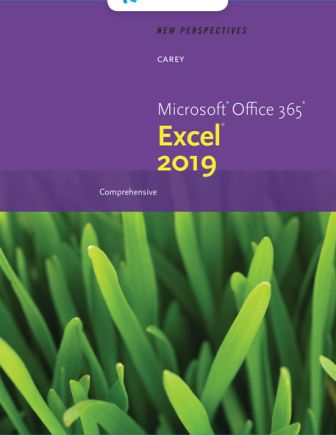 Solution Manual for New Perspectives Microsoft Office 365 & Excel 2019 Comprehensive 1st Edition Carey ISBN-10: 0357025768, ISBN-13: 9780357025765