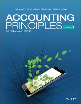 Solution Manual for Accounting Principles Volume 1 8th Canadian Edition Weygandt ISBN: 1119502225, ISBN: 9781119502227