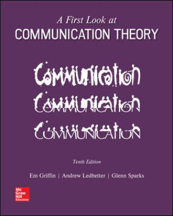 Test Bank for A First Look at Communication Theory 10th Edition Griffin ISBN10: 1259913783, ISBN13: 9781259913785