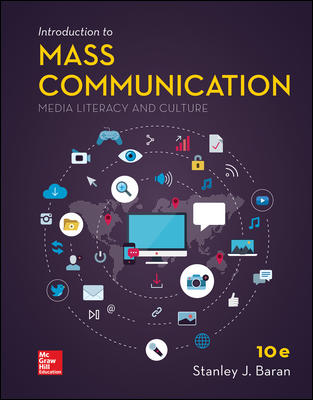 Test Bank for Introduction to Mass Communication, 10th Edition, Stanley Baran, ISBN10: 1260397254, ISBN13: 9781260397253