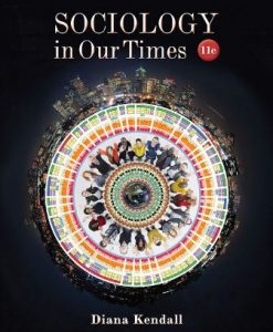 Test Bank for Sociology in Our Times, 11th Edition, Diana Kendall, ISBN-10: 1305503090, ISBN-13: 9781305503090