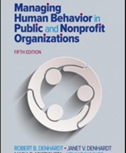 Test Bank for Managing Human Behavior in Public and Nonprofit Organizations, 5th Edition, Robert B. Denhardt, Janet V. Denhardt, Maria P. Aristigueta, Kelly C. Rawlings, ISBN: 9781506382661